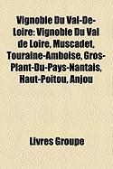 Vignoble Du Val-de-Loire: Vignoble Du Val de Loire, Muscadet, Touraine-Amboise, Gros-Plant-Du-Pays-Nantais, Haut-Poitou, Anjou