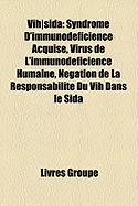 Vih]sida: Syndrome D'Immunodficience Acquise, Virus de L'Immunodficience Humaine, Ngation de La Responsabilit Du Vih Dans Le Sid