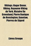 Vikings: Hgar Dnor, Viking, Royaume Viking de York, Histoire Du Groenland, Pierre Runique de Kensington, Danelaw, Pierres de Si