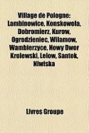 Village de Pologne: Lambinowice, Koskowola, Dobromierz, Kurw, Ogrodzieniec, Wilamw, Wambierzyce, Nowy Dwr Krlewski, Lelw, Santok, Niwiska