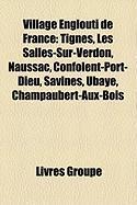 Village Englouti de France: Tignes, Les Salles-Sur-Verdon, Naussac, Confolent-Port-Dieu, Savines, Ubaye, Champaubert-Aux-Bois
