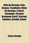 Ville de Norvge: Oslo, Bergen, Trondheim, Villes de Norvge, Troms, Stavanger, Lesund, Drammen, Vard, Elverum, Sandnes, Arendal, Hamar
