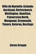 Ville de Nouvelle-Zlande: Auckland, Christchurch, Wellington, Hamilton, Palmerston North, Wanganui, Greymouth, Timaru, Rotorua, Hastings