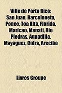 Ville de Porto Rico: San Juan, Barceloneta, Ponce, Toa Alta, Florida, Maricao, Manat, Ro Piedras, Aguadilla, Mayagez, Cidra, Arecibo