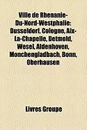 Ville de Rh Nanie-Du-Nord-Westphalie: D Sseldorf, Cologne, AIX-La-Chapelle, Detmold, Wesel, Aldenhoven, M Nchengladbach, Bonn, Oberhausen