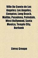 Ville Du Comt de Los Angeles: Los Angeles, Compton, Long Beach, Malibu, Pasadena, Palmdale, West Hollywood, Santa Monica, Temple City, Burbank