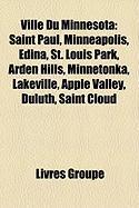 Ville Du Minnesota: Saint Paul, Minneapolis, Edina, St. Louis Park, Arden Hills, Minnetonka, Lakeville, Apple Valley, Duluth, Saint Cloud