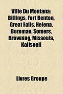 Ville Du Montana: Billings, Fort Benton, Great Falls, Helena, Bozeman, Somers, Browning, Missoula, Kalispell