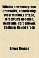 Ville Du New Jersey: New Brunswick, Atlantic City, West Milford, Fort Lee, Jersey City, Hoboken, Belleville, Bordentown, Radburn, Bound Bro
