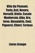 Ville Du Pimont: Turin, Asti, Novare, Vercelli, Biella, Casale Monferrato, Alba, Bra, Ivre, Alexandrie, Coni, Pignerol, Chieri, Tortona