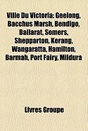 Ville Du Victoria: Geelong, Bacchus Marsh, Bendigo, Ballarat, Somers, Shepparton, Kerang, Wangaratta, Hamilton, Barmah, Port Fairy, Mildu