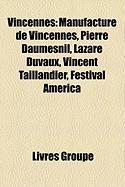Vincennes: Manufacture de Vincennes, Pierre Daumesnil, Lazare Duvaux, Vincent Taillandier, Festival America