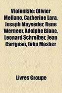 Violoniste: Olivier Mellano, Catherine Lara, Joseph Mayseder, Ren Werneer, Adolphe Blanc, Leonard Schreiber, Jean Carignan, John M