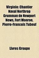 Virginie: Chantier Naval Northrop Grumman de Newport News, Fort Monroe, Pierre-Franois Tubeuf