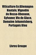 Viticulture En Allemagne: Hautain, Vignoble de Hesse-Rhnane, Sylvaner, Vin de Glace, Domaine Johannisberg, Portugais Bleu