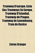 Tramway D'Europe: Liste Des Tramways En Europe, Tramway D'Istanbul, Tramway de Prague, Tramway de Luxembourg, Tram de Koice
