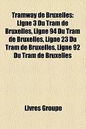 Tramway de Bruxelles: Ligne 3 Du Tram de Bruxelles, Ligne 94 Du Tram de Bruxelles, Ligne 23 Du Tram de Bruxelles, Ligne 92 Du Tram de Bruxel