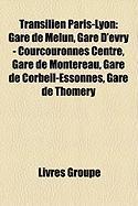 Transilien Paris-Lyon: Gare de Melun, Gare D'Vry - Courcouronnes Centre, Gare de Montereau, Gare de Corbeil-Essonnes, Gare de Thomery