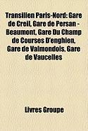 Transilien Paris-Nord: Gare de Creil, Gare de Persan - Beaumont, Gare Du Champ de Courses D'Enghien, Gare de Valmondois, Gare de Vaucelles