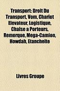 Transport: Droit Du Transport, Vom, Chariot Lvateur, Logistique, Chaise Porteurs, Remorque, MGA-Camion, Howdah, Tanchit