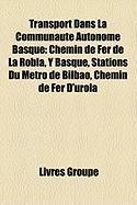 Transport Dans La Communaut Autonome Basque: Chemin de Fer de La Robla, y Basque, Stations Du M Tro de Bilbao, Chemin de Fer D'Urola