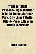 Transport Dans L'Essonne: Ligne D Du Rer D'Le-de-France, Aroport Paris-Orly, Ligne C Du Rer D'Le-de-France, Rseau de Bus Snart Bus