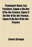 Transport Dans Les Yvelines: Ligne a Du Rer D'Le-de-France, Ligne C Du Rer D'Le-de-France, Ligne B Du Rer D'Le-de-France