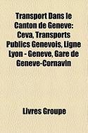 Transport Dans Le Canton de Genve: Ceva, Transports Publics Genevois, Ligne Lyon - Genve, Gare de Genve-Cornavin