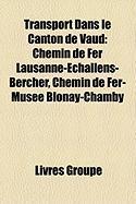 Transport Dans Le Canton de Vaud: Chemin de Fer Lausanne-Challens-Bercher, Chemin de Fer-Muse Blonay-Chamby