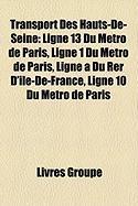 Transport Des Hauts-de-Seine: Ligne 13 Du Mtro de Paris, Ligne 1 Du Mtro de Paris, Ligne a Du Rer D'Le-de-France, Ligne 10 Du Mtro de Paris