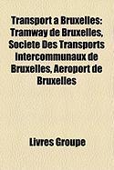 Transport Bruxelles: Tramway de Bruxelles, Socit Des Transports Intercommunaux de Bruxelles, Aroport de Bruxelles