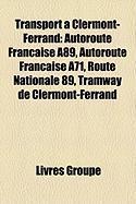 Transport Clermont-Ferrand: Autoroute Franaise A89, Autoroute Franaise A71, Route Nationale 89, Tramway de Clermont-Ferrand