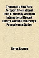 Transport New York: Aroport International John-F.-Kennedy, Aroport International Newark Liberty, Vol 1549 Us Airways, Pennsylvania Station