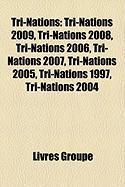 Tri-Nations: Tri-Nations 2009, Tri-Nations 2008, Tri-Nations 2006, Tri-Nations 2007, Tri-Nations 2005, Tri-Nations 1997, Tri-Nation