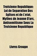Troisime Rpublique: Loi de Sparation Des Glises Et de L'Tat, Mythes de Jeanne D'Arc, Antismitisme Sous La Troisime Rpublique
