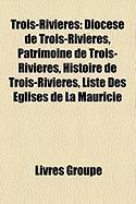 Trois-Rivires: Diocse de Trois-Rivires, Patrimoine de Trois-Rivires, Histoire de Trois-Rivires, Liste Des Glises de La Mauricie