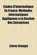 Tudes D'Informatique En France: Mthodes Informatiques Appliques La Gestion Des Entreprises