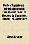 Tudes Suprieures Paris: Fondation Europenne Pour Les Mtiers de L'Image Et Du Son, Cole Militaire
