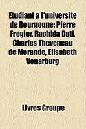 Tudiant L'Universit de Bourgogne: Pierre Frogier, Rachida Dati, Charles Thveneau de Morande, Lisabeth Vonarburg