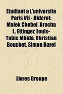 Tudiant L'Universit Paris VII - Diderot: Malek Chebel, Bracha L. Ettinger, Louis-Tobie Mbida, Christian Bouchet, Simon Harel