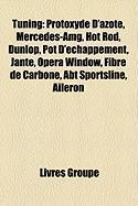 Tuning: Protoxyde D'Azote, Mercedes-Amg, Hot Rod, Dunlop, Pot D'Chappement, Jante, Opera Window, Fibre de Carbone, Abt Sportsl