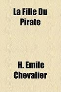 La Fille Du Pirate - Chevalier, H. Mile
