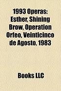 1993 Operas: Esther, Shining Brow, Operation Orfeo, Veinticinco de Agosto, 1983
