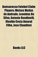 Bonsucesso Futebol Clube Players: Moises Matias de Andrade, Leonidas Da Silva, Antonio Rondinelli, Rivaldo Costa Amaral Filho, Jose Claudinei