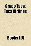 Grupo Taca: Taca Airlines, Lacsa, Volaris, Aeroperlas, Aviateca, Islea Airlines, Sansa Airlines, La Costea, Nicaragense de Aviacin