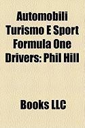 Automobili Turismo E Sport Formula One Drivers: Phil Hill