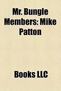 Mr. Bungle Members: Mike Patton