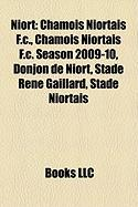 Niort: Chamois Niortais F.C., Chamois Niortais F.C. Season 2009-10, Donjon de Niort, Stade Rene Gaillard, Stade Niortais