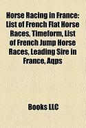 Horse Racing in France: List of French Flat Horse Races