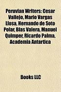 Peruvian Writers: Cesar Vallejo, Mario Vargas Llosa, Hernando de Soto Polar, Blas Valera, Manuel Quimper, Ricardo Palma, Academia Antart